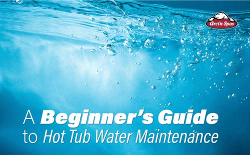 a beginner's guide to hot tub water maintenance
